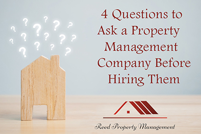 4 Questions to Ask a Property Management Company Before Hiring Them